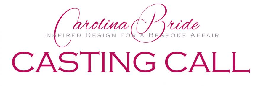 Carolina Bride Casting Call